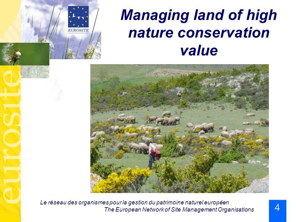 4 Le réseau des organismes pour la gestion du patrimoine naturel européen The European Network of Site Management Organisations Managing land of high