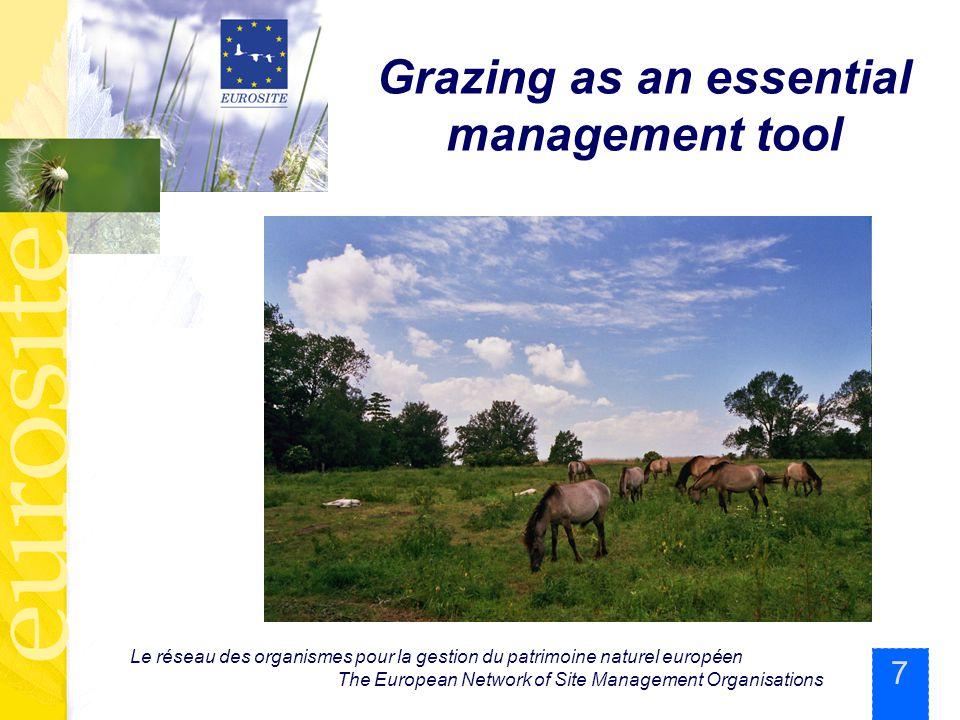 7 Le réseau des organismes pour la gestion du patrimoine naturel européen The European Network of Site Management Organisations Grazing as an essentia