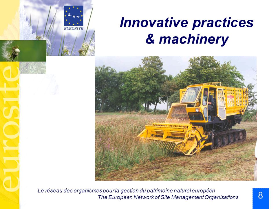 8 Le réseau des organismes pour la gestion du patrimoine naturel européen The European Network of Site Management Organisations Innovative practices & machinery