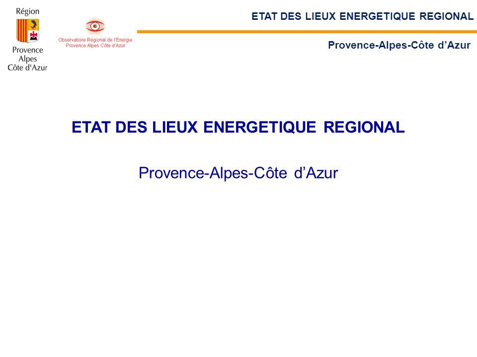 ETAT DES LIEUX ENERGETIQUE REGIONAL Provence-Alpes-Côte d'Azur ETAT DES LIEUX ENERGETIQUE REGIONAL Provence-Alpes-Côte d'Azur