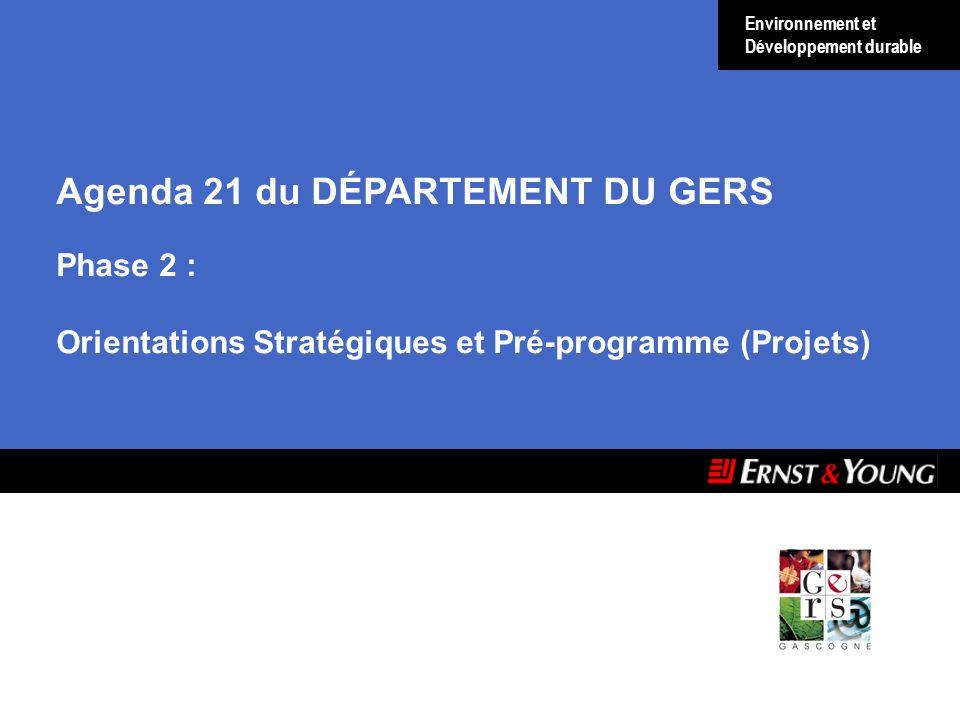 Agenda 21 du DÉPARTEMENT DU GERS Phase 2 : Orientations Stratégiques et Pré-programme (Projets) Environnement et Développement durable
