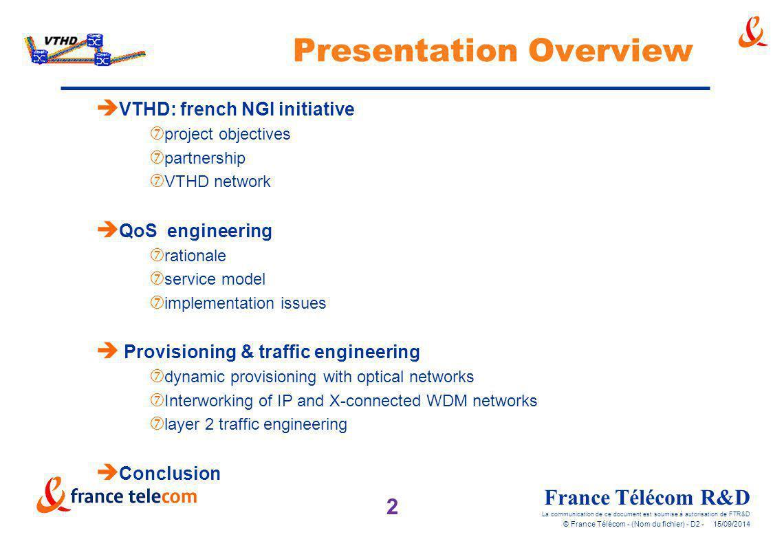 2 France Télécom R&D La communication de ce document est soumise à autorisation de FTR&D © France Télécom - (Nom du fichier) - D2 - 15/09/2014 Present