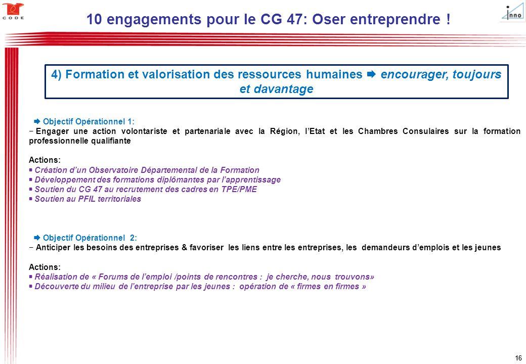16  Objectif Opérationnel 1: − Engager une action volontariste et partenariale avec la Région, l'Etat et les Chambres Consulaires sur la formation pr