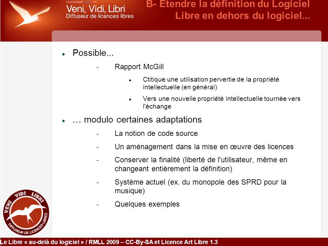Le Libre « au-delà du logiciel » / RMLL 2009 – CC-By-SA et Licence Art Libre 1.3 B- Étendre la définition du Logiciel Libre en dehors du logiciel...