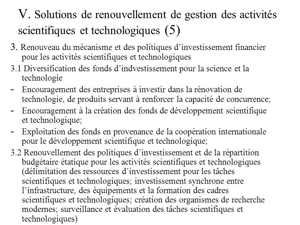 V. Solutions de renouvellement de gestion des activités scientifiques et technologiques (5) 3.