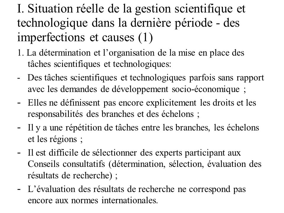 I. Situation réelle de la gestion scientifique et technologique dans la dernière période - des imperfections et causes (1) 1. La détermination et l'or