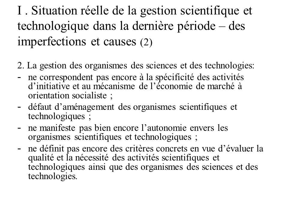 I. Situation réelle de la gestion scientifique et technologique dans la dernière période – des imperfections et causes (2) 2. La gestion des organisme