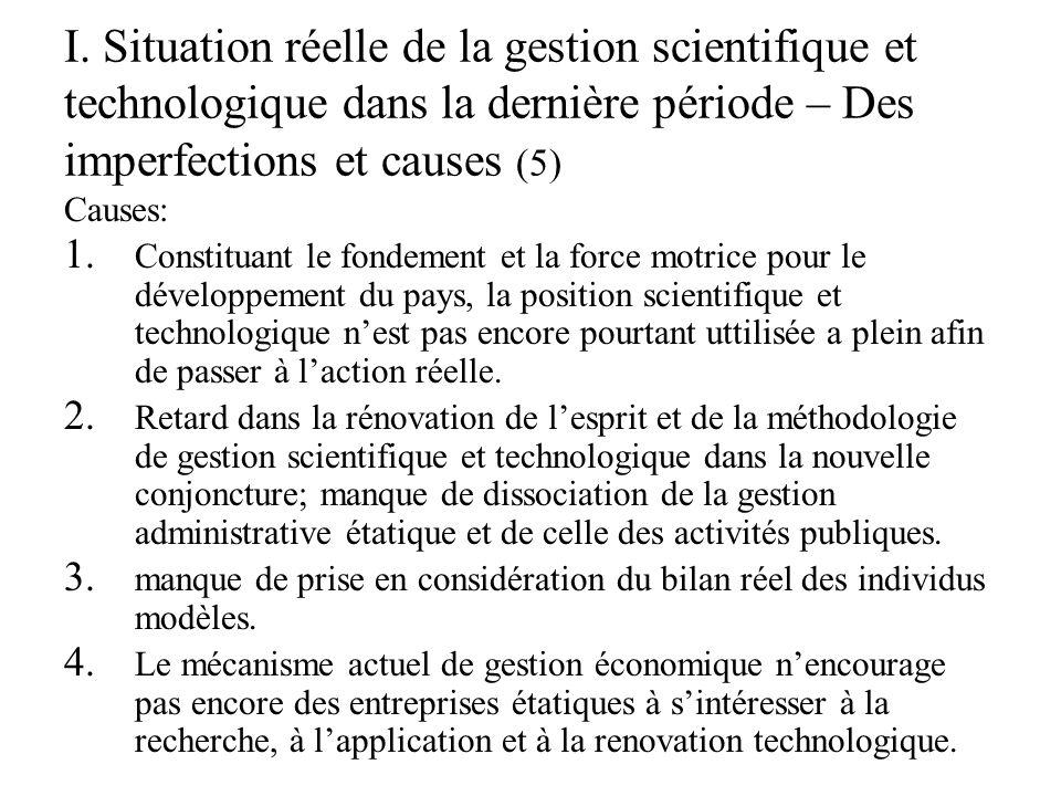 I. Situation réelle de la gestion scientifique et technologique dans la dernière période – Des imperfections et causes (5) Causes: 1. 1. Constituant l