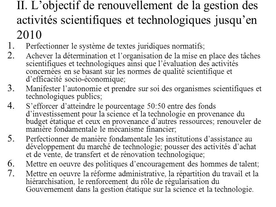II. L'objectif de renouvellement de la gestion des activités scientifiques et technologiques jusqu'en 2010 1. 1. Perfectionner le système de textes ju