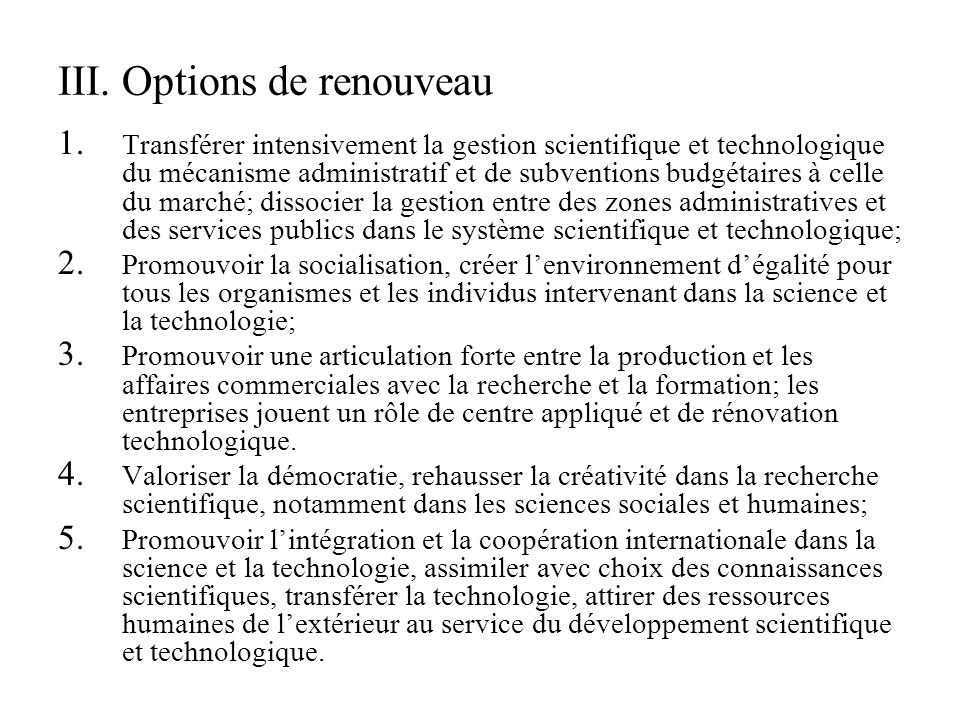 III. Options de renouveau 1. 1.