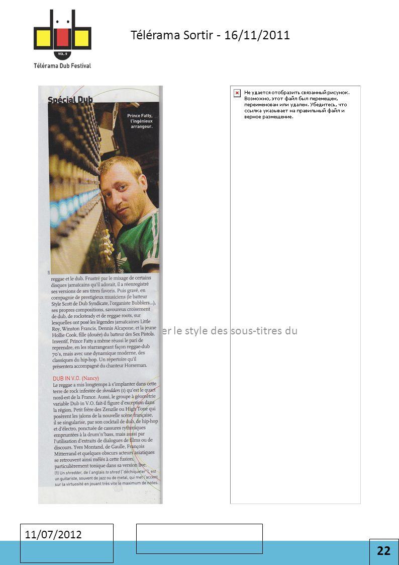 22 Cliquez pour modifier le style des sous-titres du masque 11/07/2012 Télérama Sortir - 16/11/2011