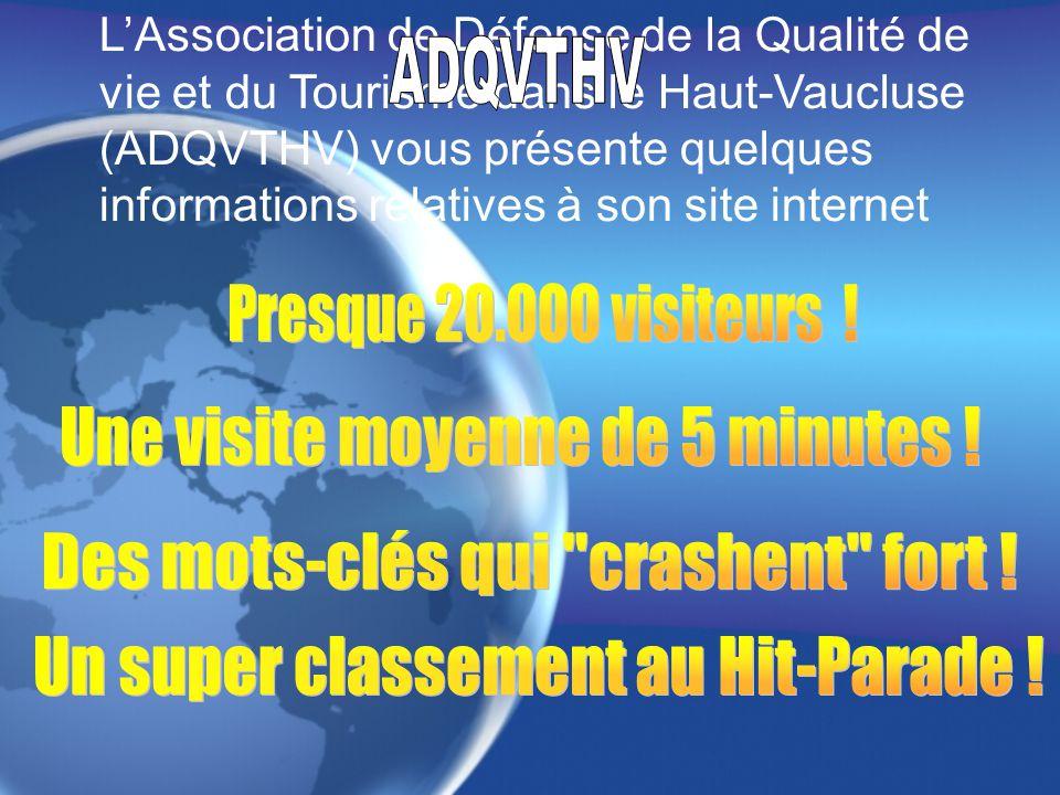 L'Association de Défense de la Qualité de vie et du Tourisme dans le Haut-Vaucluse (ADQVTHV) vous présente quelques informations relatives à son site internet