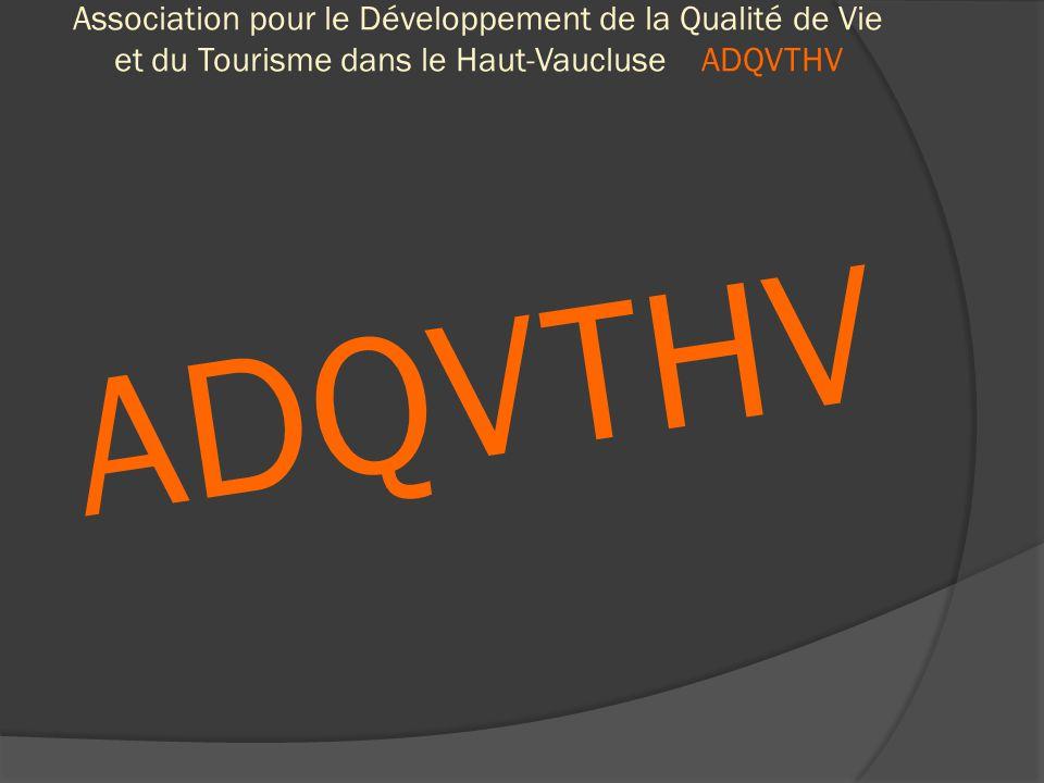 Association pour le Développement de la Qualité de Vie et du Tourisme dans le Haut-Vaucluse ADQVTHV ADQVTHV