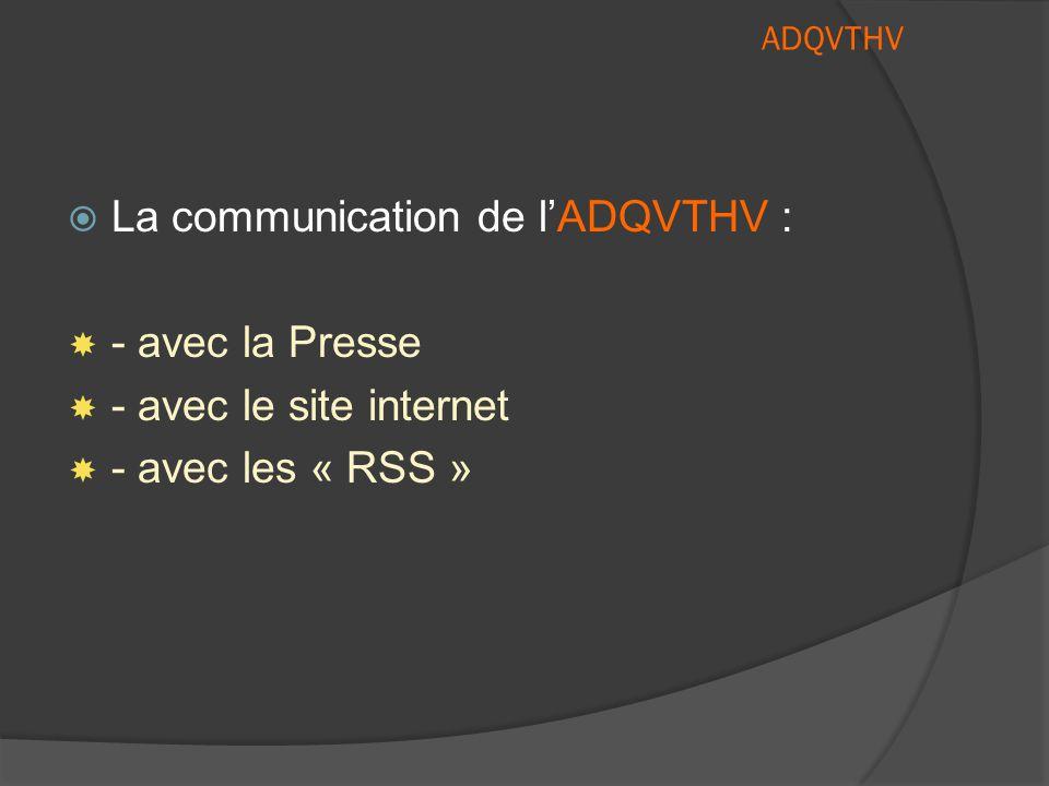 ADQVTHV  La communication de l'ADQVTHV :  - avec le site internet www.union-riverains-ba115.orgwww.union-riverains-ba115.org