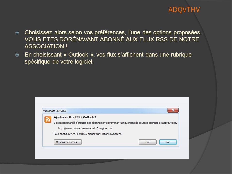 ADQVTHV Les flux apparaissent mais au-dessus, vous avez un bandeau jaune sur lequel on peut lire : « Ceci est un « flux » de contenu changeant régulièrement sur ce site Vous pouvez vous abonner à ce flux pour recevoir des mises à jour lorsque ce contenu est modifié.