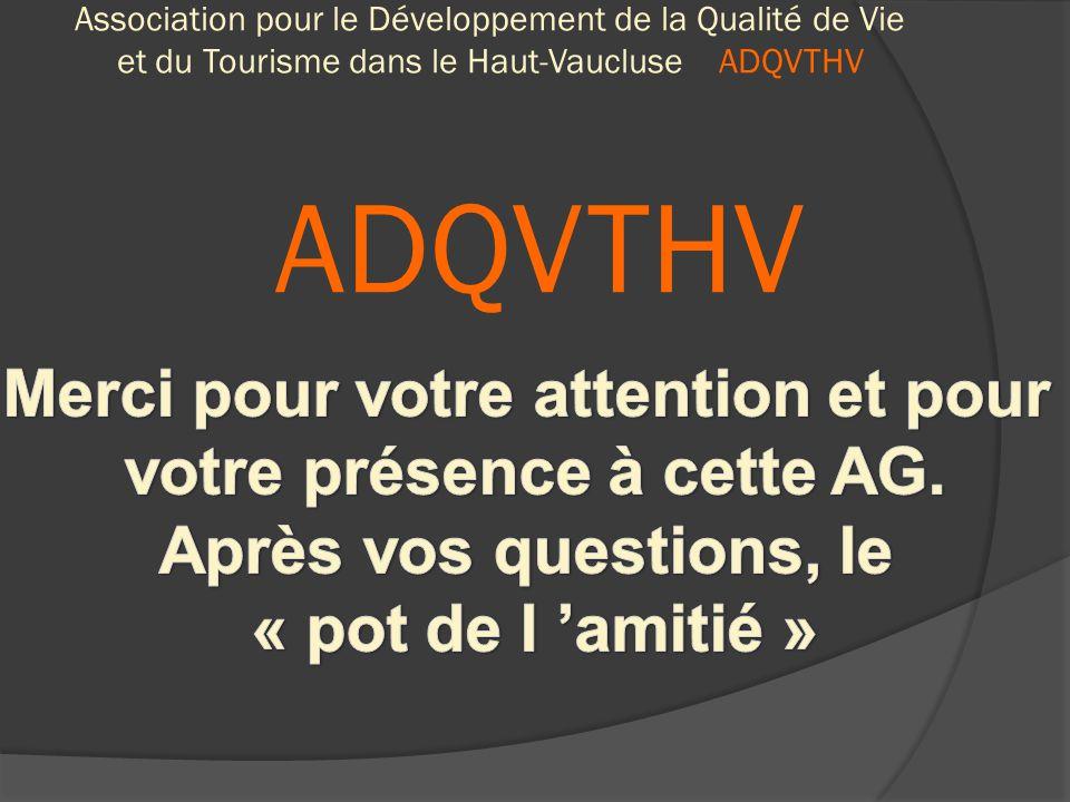 Association pour le Développement de la Qualité de Vie et du Tourisme dans le Haut-Vaucluse ADQVTHV COMME VOUS AVEZ PU LE CONSTATER, IL EST MAINTENANT