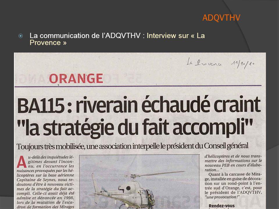  La communication de l'ADQVTHV :  - avec la Presse : notre interview par La Provence le 11 octobre Un très long article qui expose nos inquiétudes q