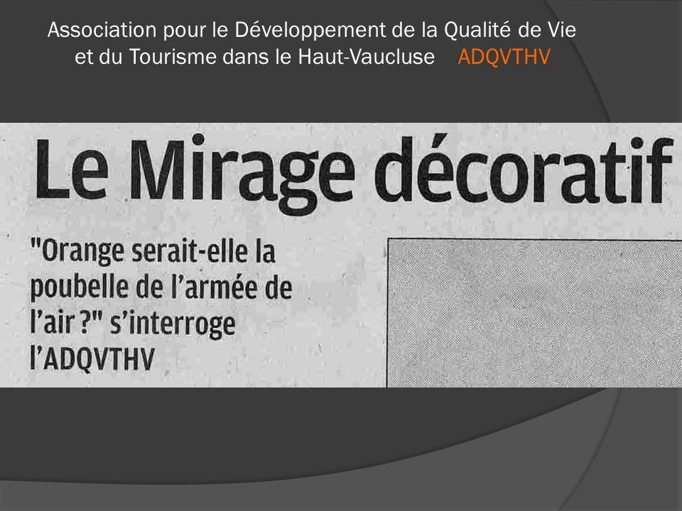  La communication de l'ADQVTHV :  - avec la Presse : un bel exemple : la « carcasse » du Mirage sur la RN7…. ADQVTHV