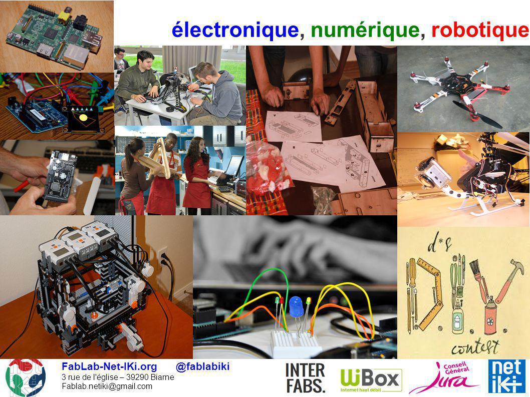 FabLab-Net-IKi.org @fablabiki 3 rue de l'église – 39290 Biarne Fablab.netiki@gmail.com cc by sa : FabLab-Net-IKI.org octobre 2013 électronique, numéri