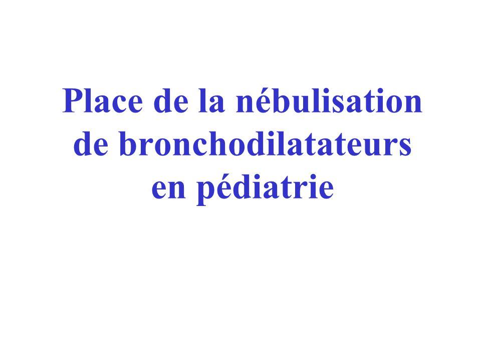 Dose élevée 5 à 17 ans / VEMS < 60% 6 nébulisations salbutamol 0,05 mg/kg vs 0,15 mg/kg … Augmentation d'efficacité avec augmentation des doses et de la fréquence d'administration … Schuh, Pediatrics 1989