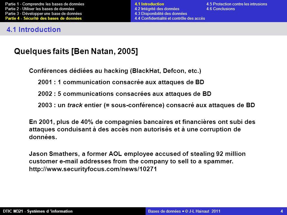 Bases de données   J-L Hainaut 2011 45 Partie 1 - Comprendre les bases de données Partie 2 - Utiliser les bases de données Partie 3 - Développer une base de données Partie 4 - Sécurité des bases de données DTIC M321 - Systèmes d 'information 4.4 Confidentialité et contrôle des accès L inférence statistique ET:EMPLOYE where NOM < M R: EMPLOYE E:EMPLOYE where LOCALITE = Poitiers and CAT = B2 R-ET:EMPLOYE where NOM >= M On peut enfin calculer le salaire de C400 sumSE1 = select sum(SALAIRE) from EMPLOYE where (NOM < M ) or (LOCALITE = Poitiers and CAT = B2 )= 20.955 sumSE2 = select sum(SALAIRE) from EMPLOYE where (NOM >= M ) or (LOCALITE = Poitiers and CAT = B2 )= 27.750 sumSE = sumSE1 + sumSE2 - sumSR= 2.650 le salaire de C400 est 2.650 .