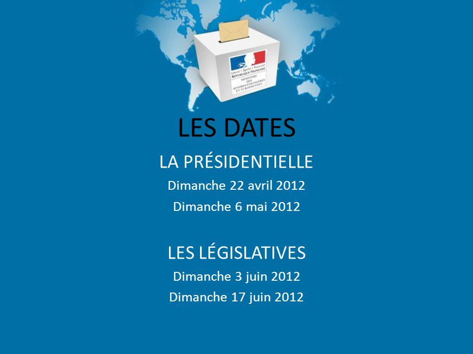 DISPOSITIONS COMMUNES Être inscrit sur la liste électorale avant le 31/12/2011 Avoir fait le choix de voter à l'étranger pour la présidentielle Ce choix sera valable pour les législatives