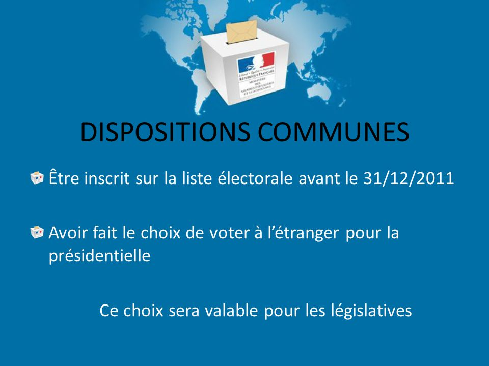 Bureau de vote unique pour la Bulgarie et les 4 tours: Résidence de France à Sofia 27-29 rue Oborichté Modalités de vote communes: À l'urne Par procuration