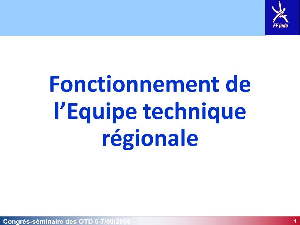 1 Congrès-séminaire des OTD 6-7/09/2008 Fonctionnement de l'Equipe technique régionale