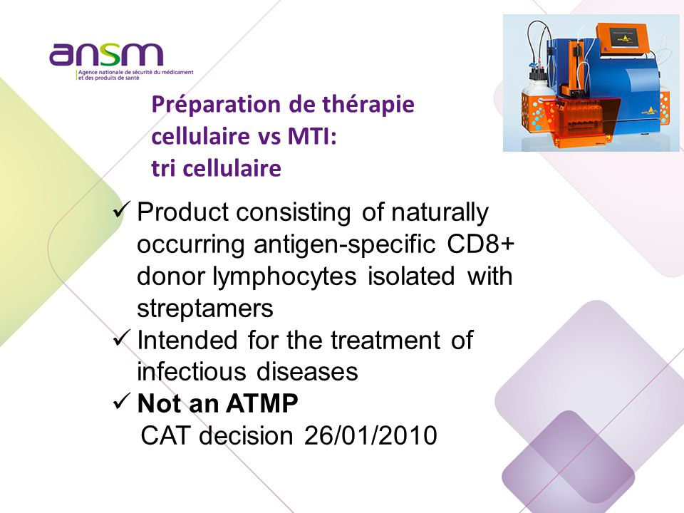 Préparation de thérapie cellulaire vs MTI: tri cellulaire Product consisting of naturally occurring antigen-specific CD8+ donor lymphocytes isolated w