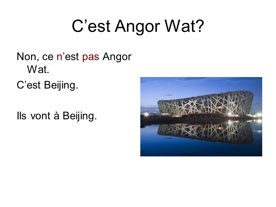 C'est Angor Wat Non, ce n'est pas Angor Wat. C'est Beijing. Ils vont à Beijing.