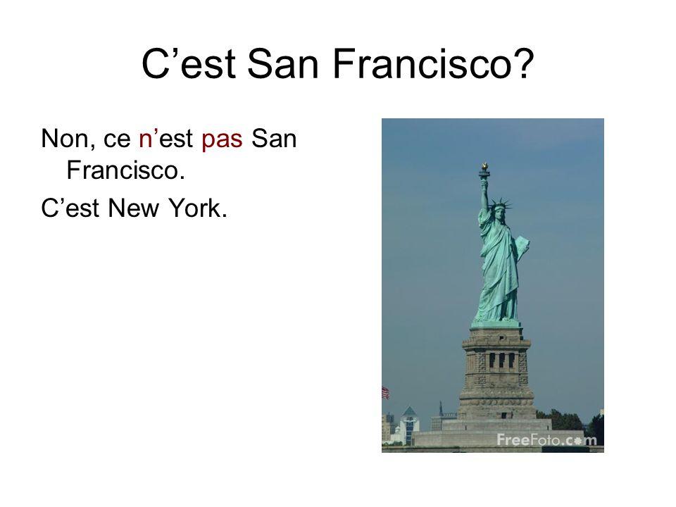 C'est San Francisco? Non, ce n'est pas San Francisco. C'est New York.