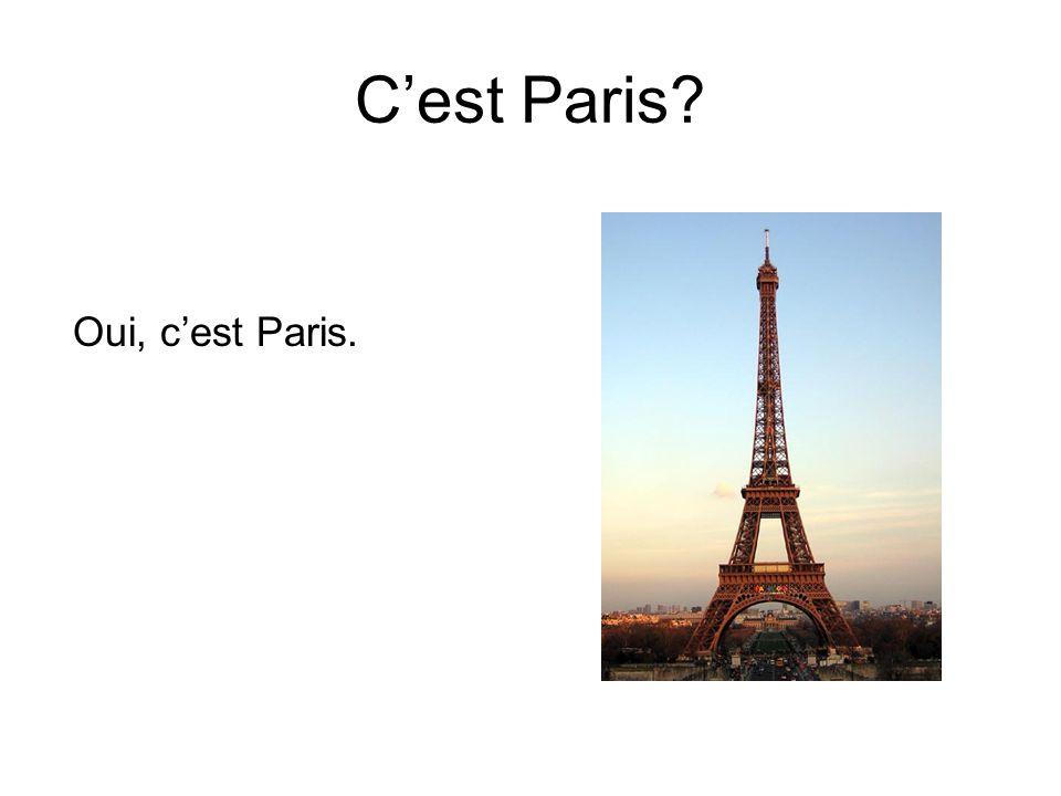 C'est Paris? Oui, c'est Paris.