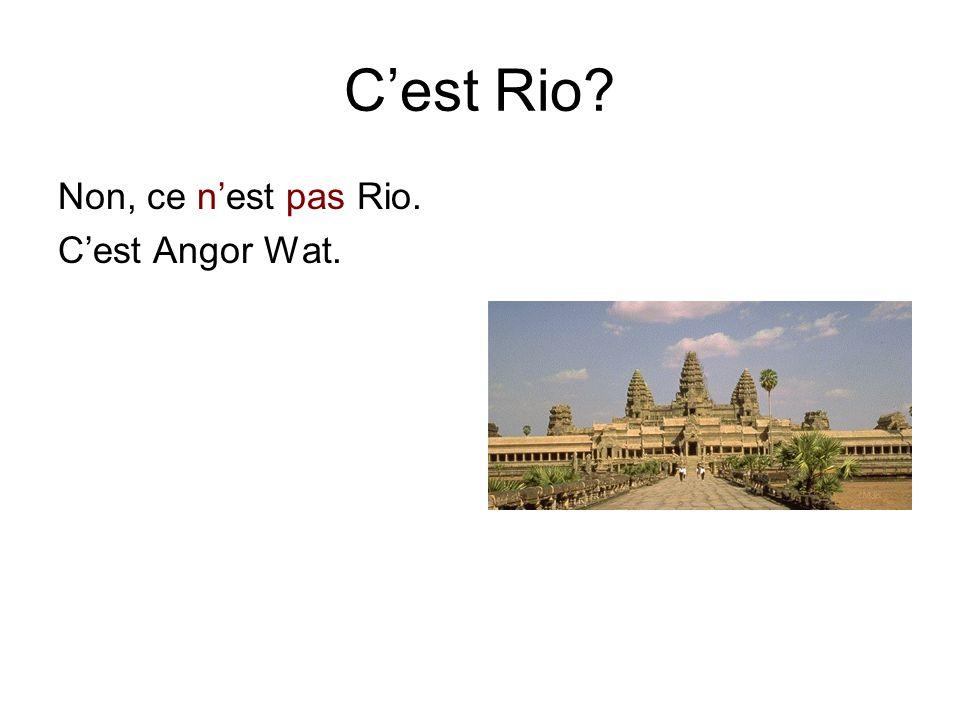 C'est Rio? Non, ce n'est pas Rio. C'est Angor Wat.
