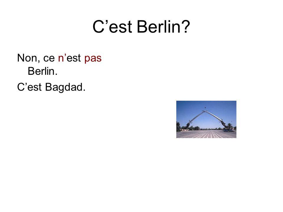 C'est Berlin Non, ce n'est pas Berlin. C'est Bagdad.