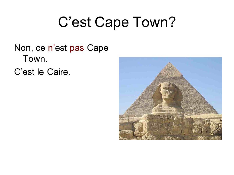 C'est Cape Town? Non, ce n'est pas Cape Town. C'est le Caire.