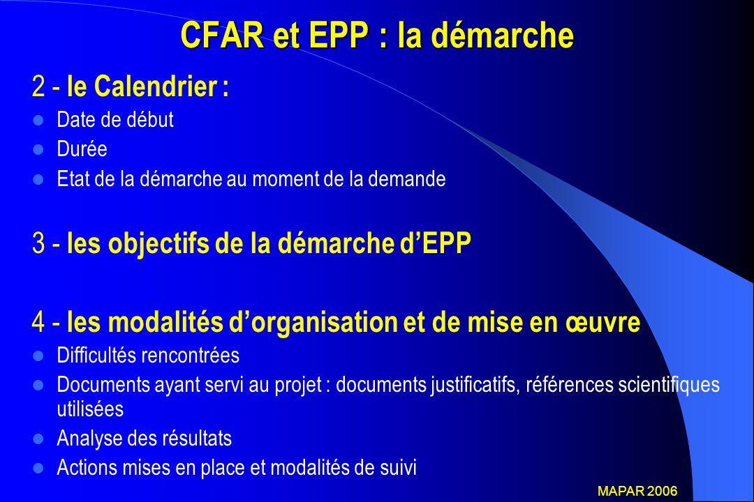 CFAR et EPP : la démarche 2 - le Calendrier : Date de début Durée Etat de la démarche au moment de la demande 3 - les objectifs de la démarche d'EPP 4