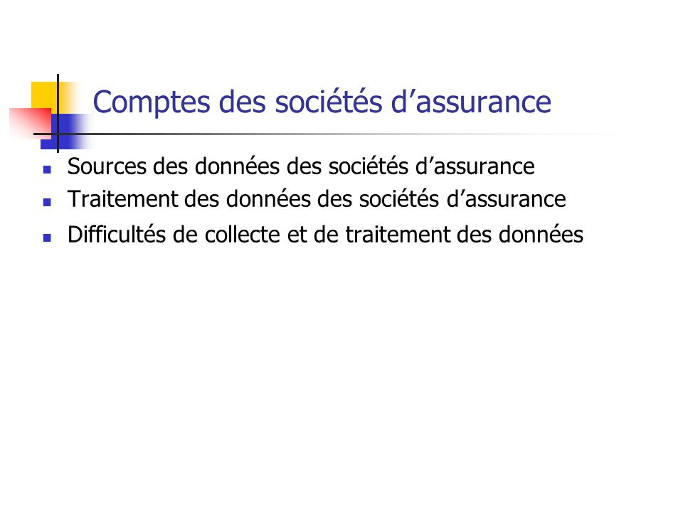 Comptes des sociétés d'assurance Sources des données des sociétés d'assurance Traitement des données des sociétés d'assurance Difficultés de collecte