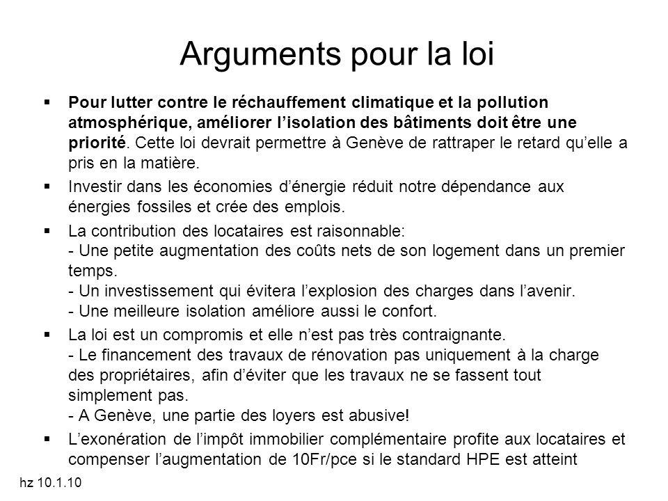 Arguments pour la loi  Pour lutter contre le réchauffement climatique et la pollution atmosphérique, améliorer l'isolation des bâtiments doit être une priorité.