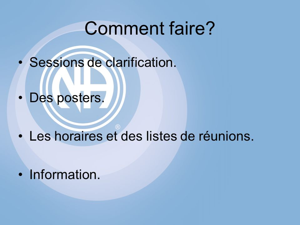 Comment faire. Sessions de clarification. Des posters.