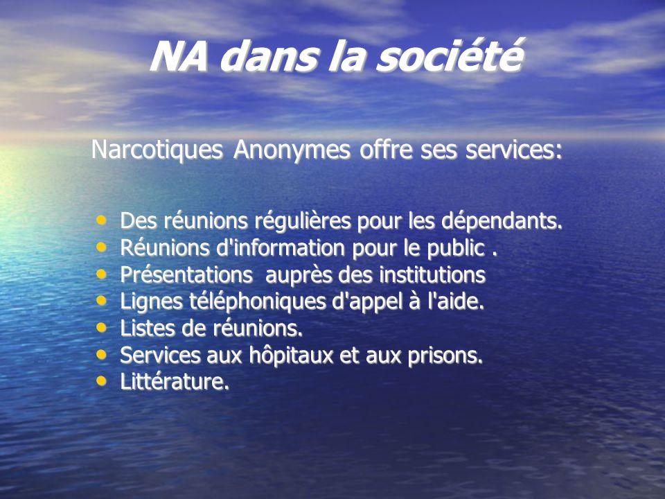 NA dans la société Des réunions régulières pour les dépendants.