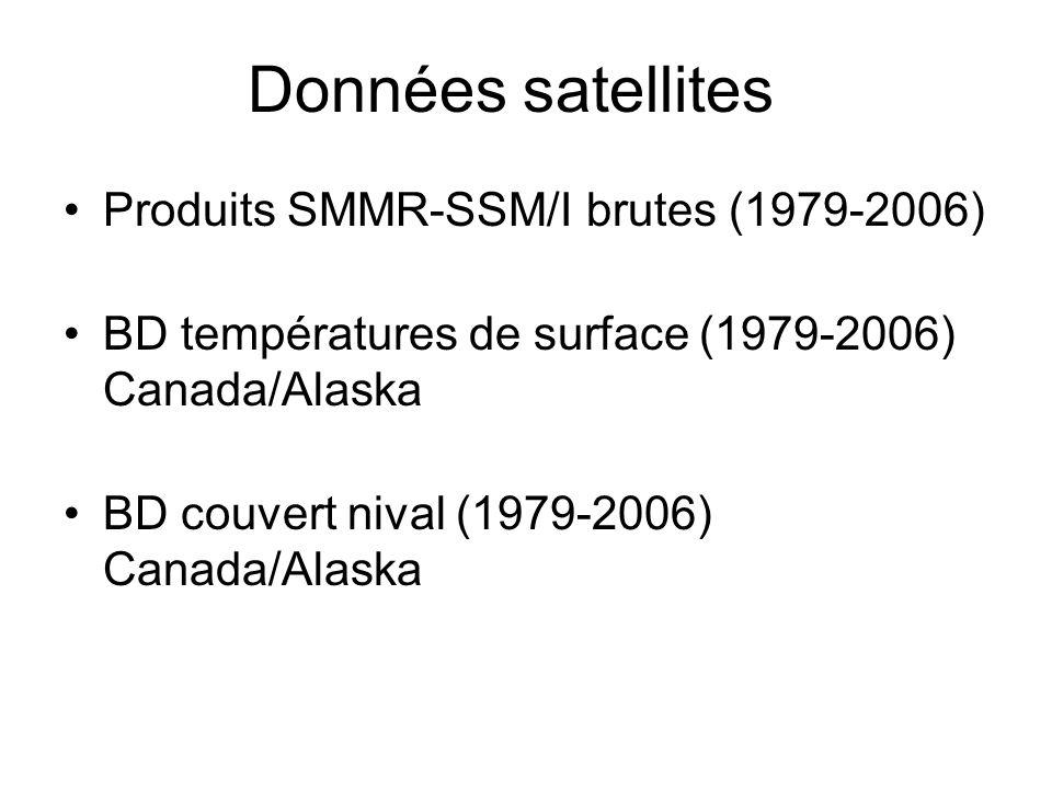 Produits SMMR-SSM/I brutes (1979-2006) BD températures de surface (1979-2006) Canada/Alaska BD couvert nival (1979-2006) Canada/Alaska Données satellites