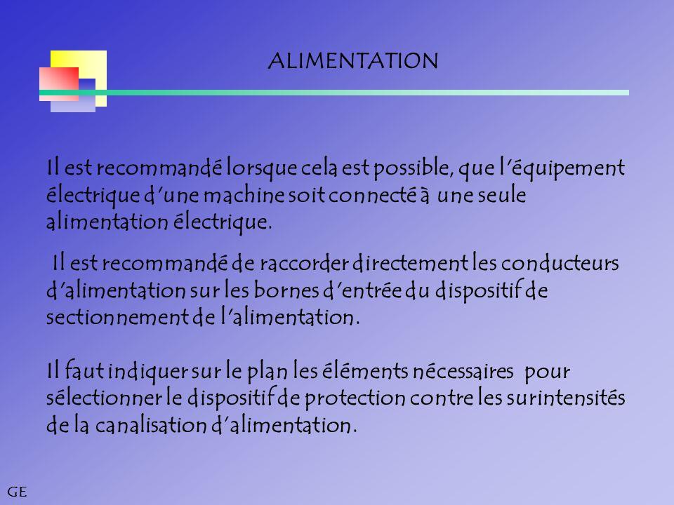 GE ALIMENTATION Il est recommandé lorsque cela est possible, que l équipement électrique d une machine soit connecté à une seule alimentation électrique.