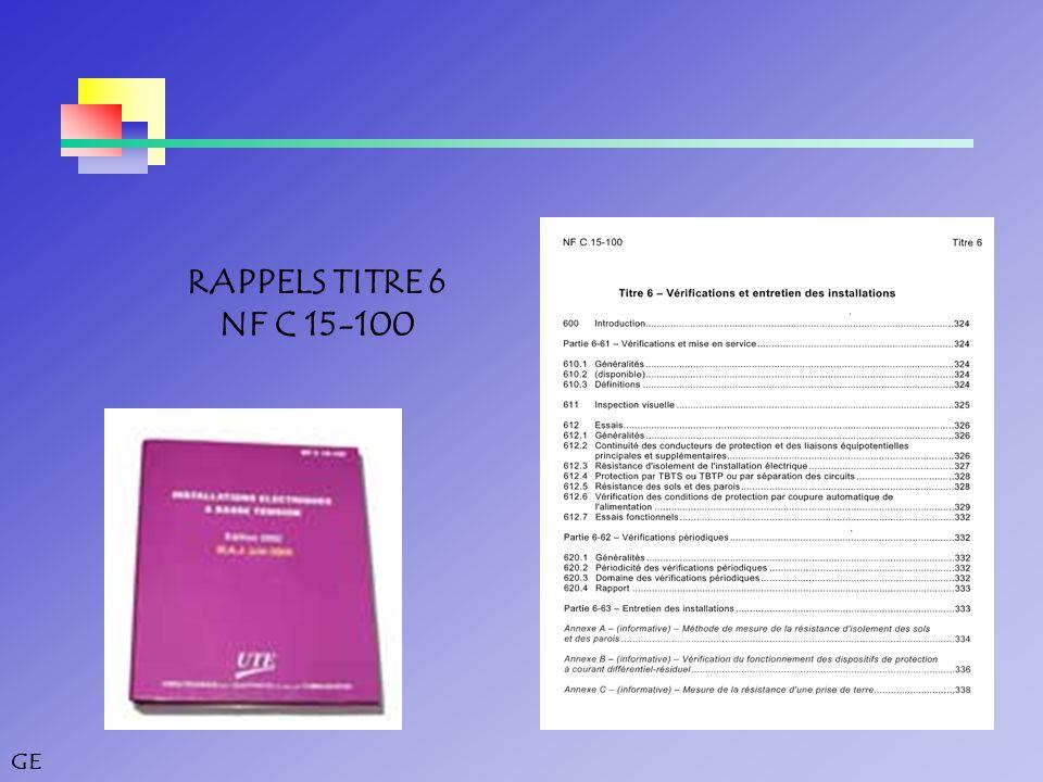 GE RAPPELS TITRE 6 NF C 15-100