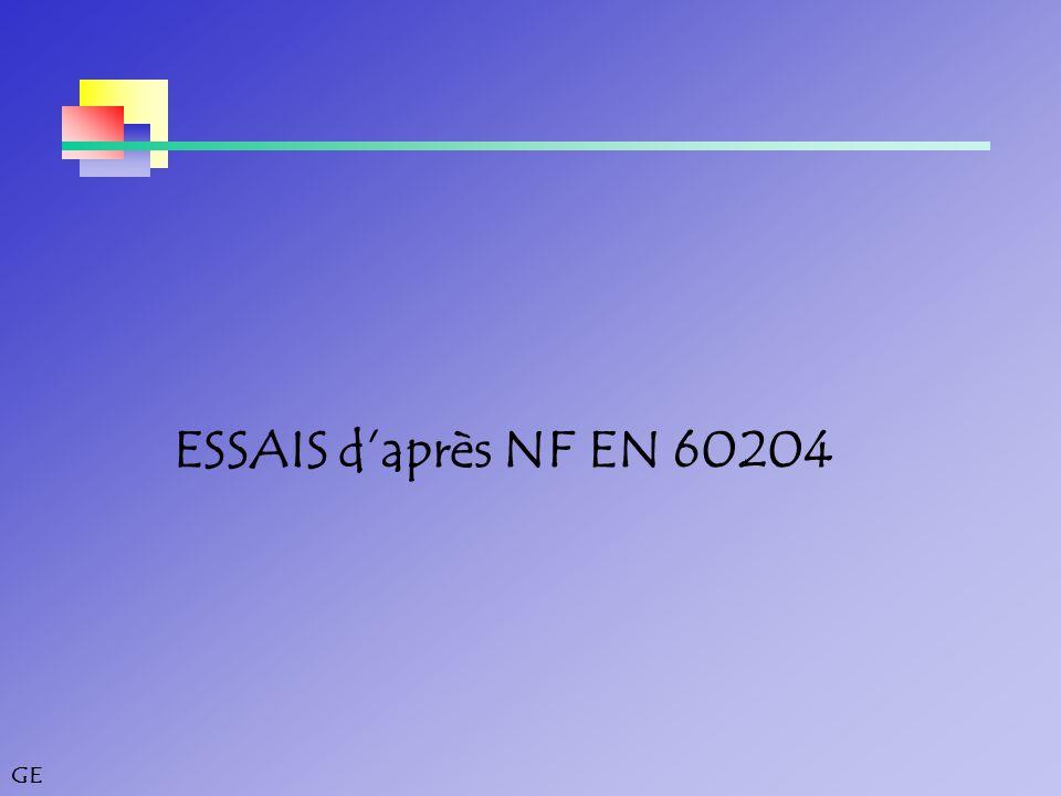 GE ESSAIS d'après NF EN 60204