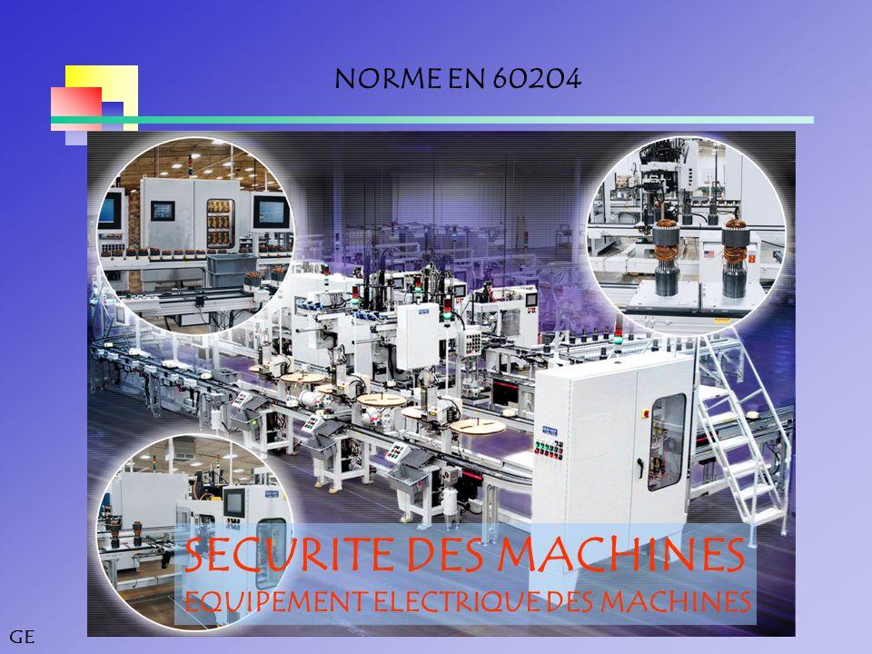 GE GENERALITES Les essais sont réalisés lorsque l'équipement électrique est complètement raccordé à la machine.
