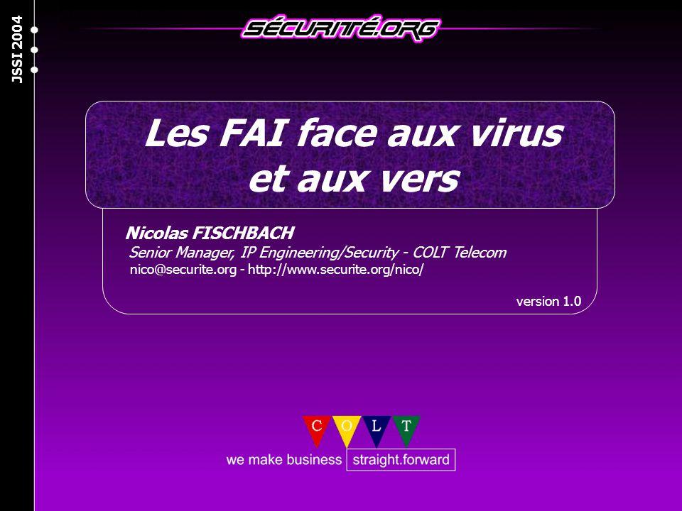 © 2003 Nicolas FISCHBACH JSSI 2004 2 Plan » Introduction » Virus et vers >Quelques exemples >Les intentions (cachées) » Détection >Flux réseaux (Netflow) >Syphon ( Sinkhole ) >Serveurs SMTP/DNS >Pot de miel » Filtrage >ACLs, BGP, etc.