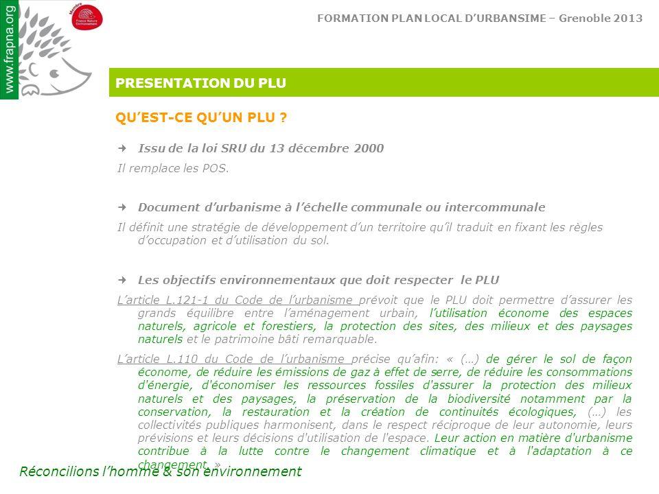 FORMATION PLAN LOCAL D'URBANSIME – Grenoble 2013 Réconcilions l'homme & son environnement PRESENTATION DU PLU QU'EST-CE QU'UN PLU .
