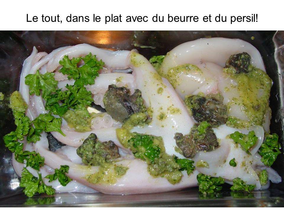 © S. Richet - 24/01/2009 Le tout, dans le plat avec du beurre et du persil!