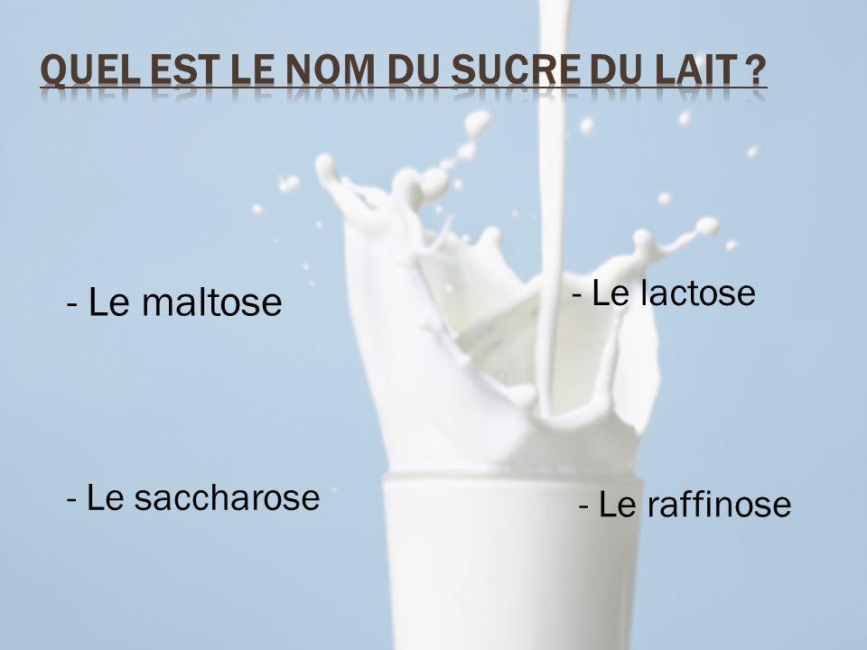 - Le maltose - Le saccharose - Le lactose - Le raffinose