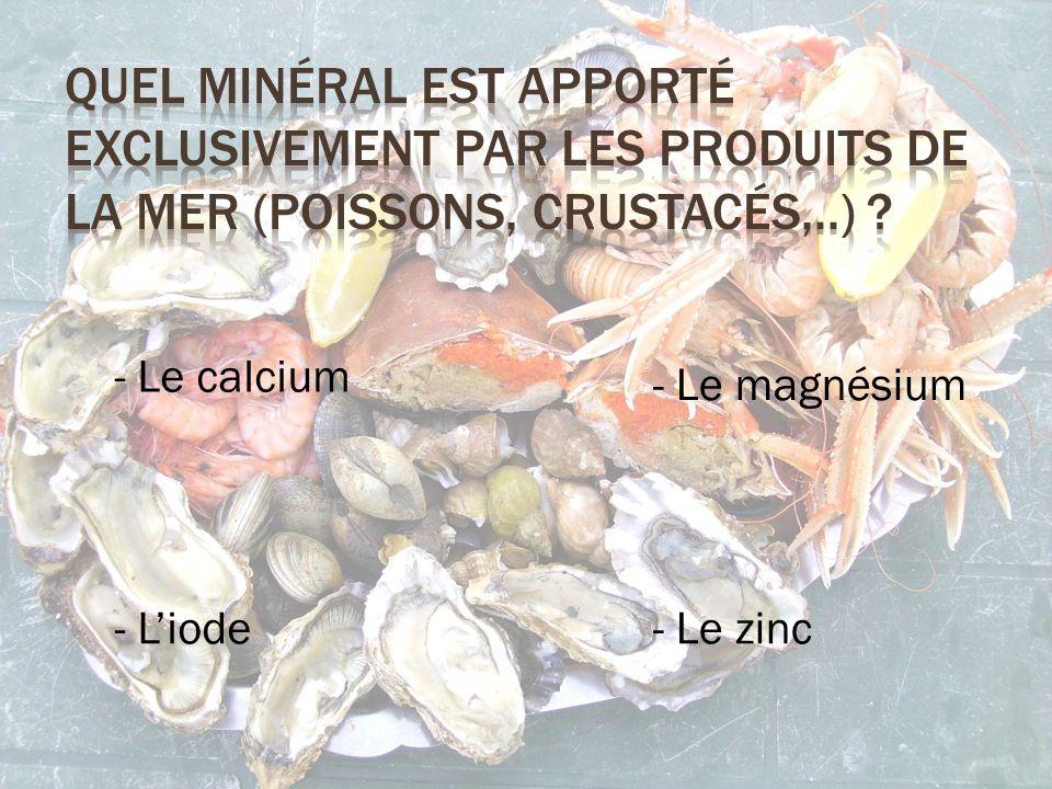 - Le calcium - Le zinc - Le magnésium - L'iode
